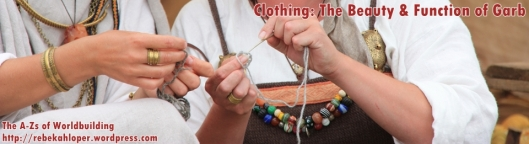 Clothing: The Beauty and Function of Garb (A-Zs of Worldbuilding)
