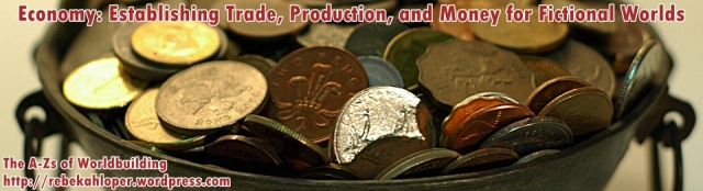 Economy: Establishing Trade, Production, and Money for Fictional Worlds (A-Zs of Worldbuilding)