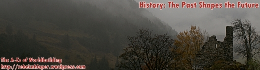 History: The Past Shapes the Future (A-Zs of Worldbuilding)