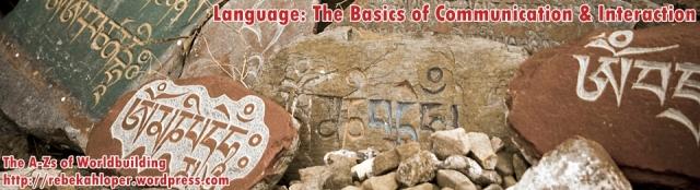 Language: The Basics of Communication & Interaction (A-Zs of Worldbuilding)