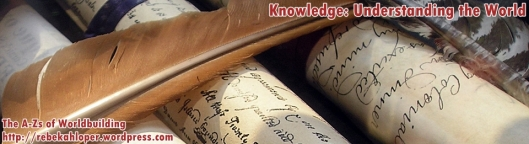 Knowledge: Understanding the World (A-Zs of Worldbuilding)