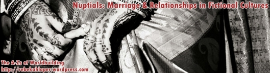 Nuptials: Marriage & Relationships in Fictional Cultures (A-Zs of Worldbuilding)