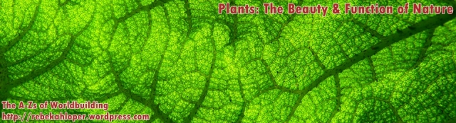 Plants: The Beauty & Function of Nature (A-Zs of Worldbuilding)