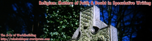 Religion: Faith & Doubt in Speculative Fiction (A-Zs of Worldbuilding)