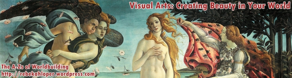 Visual Arts: Creating Beauty in Your World (A-Zs of Worldbuilding)