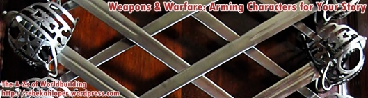 Weapons & Warfare: Arming Characters for Your Story (A-Zs of Worldbuilding)